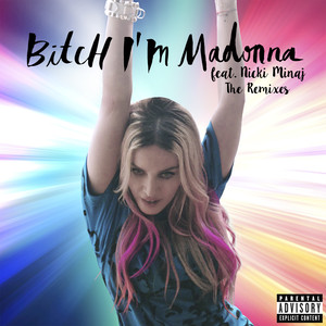 Bitch I'm Madonna (The Remixes)