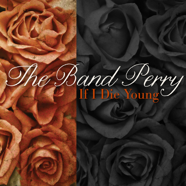 If I Die Young by The Band Perry on Spotify