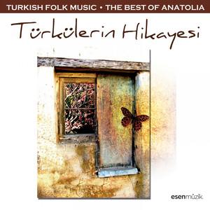 Türkülerin Hikayesi (Turkish Folk Music - The Best Of Anatolia) Albümü