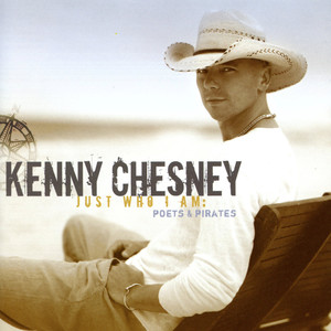 Just Who I Am: Poets & Pirates - Kenny Chesney