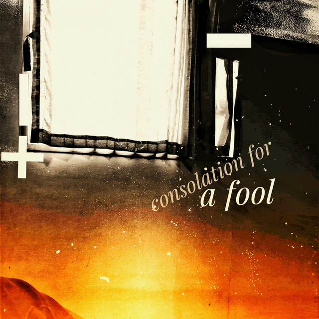 Consolation For A Fool