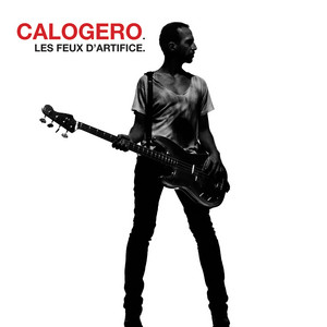 Les feux d'artifice  - Calogero