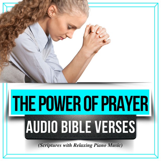The Power of Prayer: Audio Bible Verses (Scriptures with