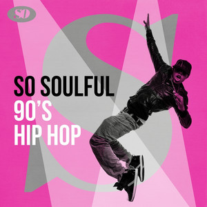 So Soulful: 90's Hip Hop