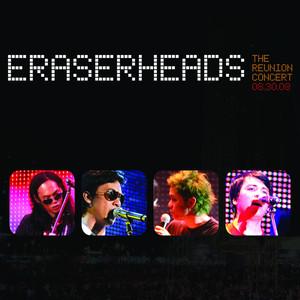 Eraserheads: The Reunion Concert! - Eraserheads