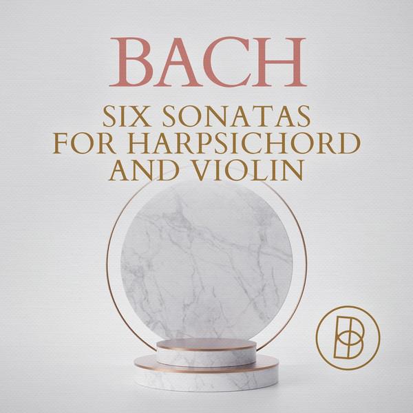 Bach: Six Sonatas for Harpsichord and Violin