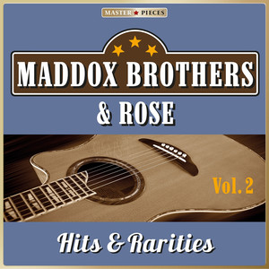 Masterpieces Presents Maddox Brothers & Rose: Hits & Rarities, Vol. 2 (48 Country Songs) album