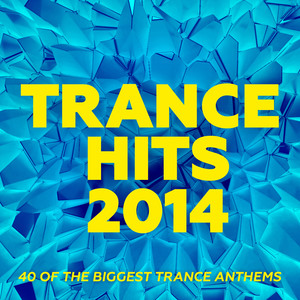 Trance Hits 2014: 40 of the Biggest Trance Anthems album