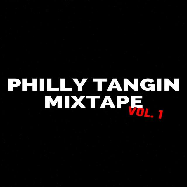 Dollarboyz Philly Tangin Mixtape, Vol. 1