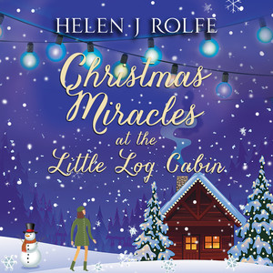 Christmas Miracles at the Little Log Cabin - New York Ever After, Book 4 (Unabridged)