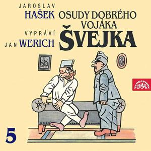 Jan Werich - Hašek: Osudy dobrého vojáka Švejka V.