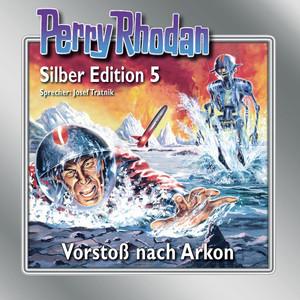 Vorstoß nach Arkon - Perry Rhodan - Silber Edition 5 Audiobook