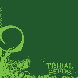 Tribal Seeds - Tribal Seeds