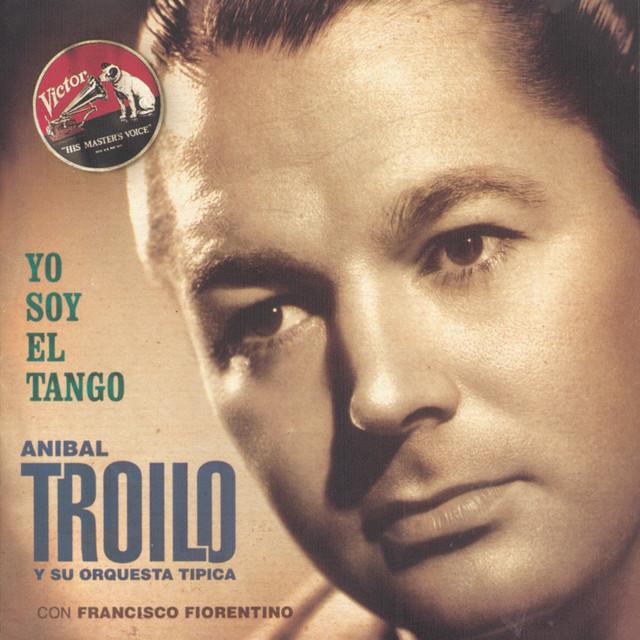 Aníbal Troilo Y Su Orquesta Típica