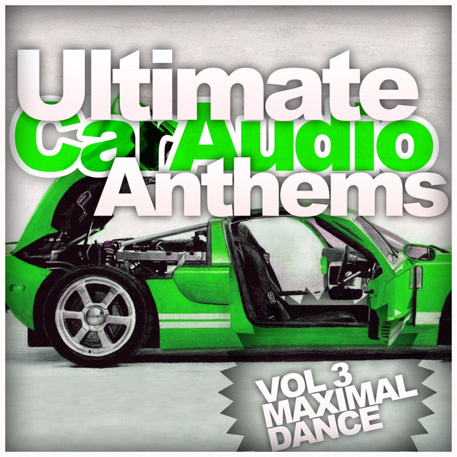 Ultimate Car Audio Anthems, Vol. 3: Maximal Dance Albumcover