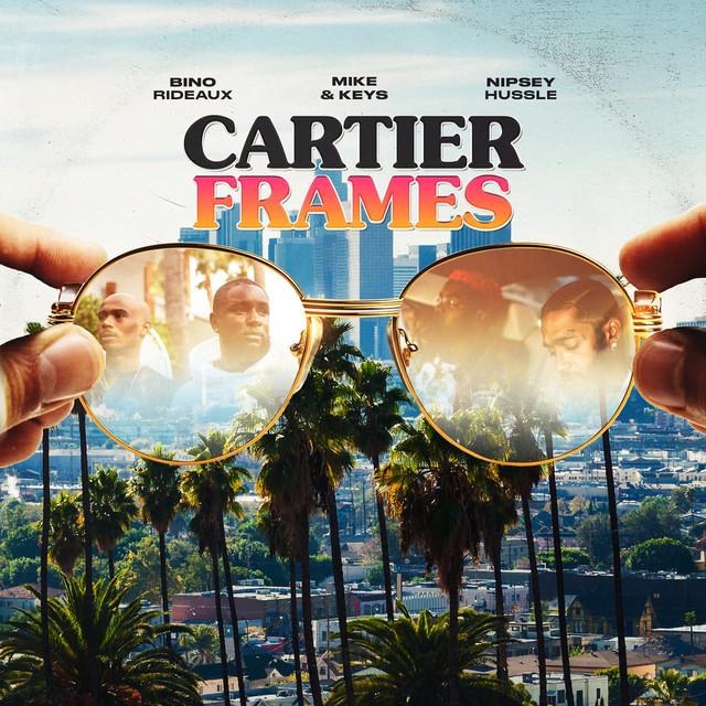 Cartier Frames (feat. Nipsey Hussle)