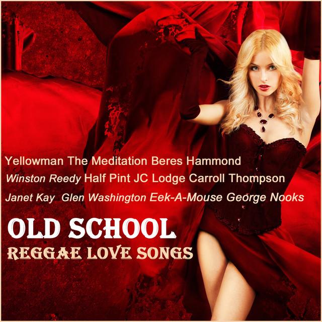Old School Reggae Love Songs by Various Artists on Spotify
