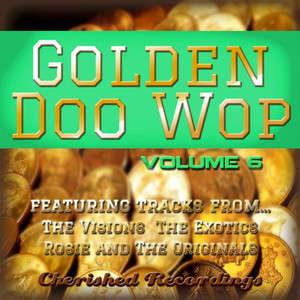Golden Doo Wop, Vol. 6 - Rosie And The Originals