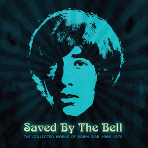 Saved by the Bell: The Collected Works of Robin Gibb 1968-1970 album