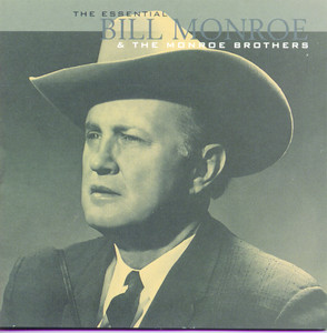 The Essential Bill Monroe & The Monroe Brothers album
