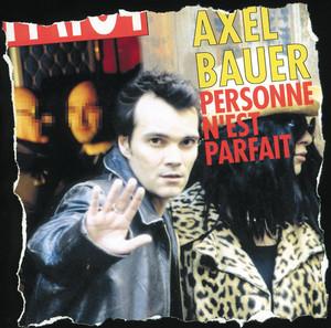 Personne N'Est Parfait - Axel Bauer