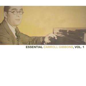 Essential Carroll Gibbons, Vol. 1 album
