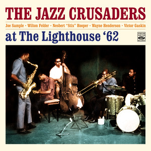 "The Jazz Crusaders at the Lighthouse Plus 3 Tracks from the Album ""The Thing"" album"