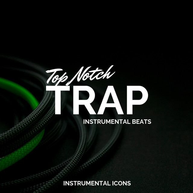Top Notch Trap Instrumental Beats by Instrumental Icons on