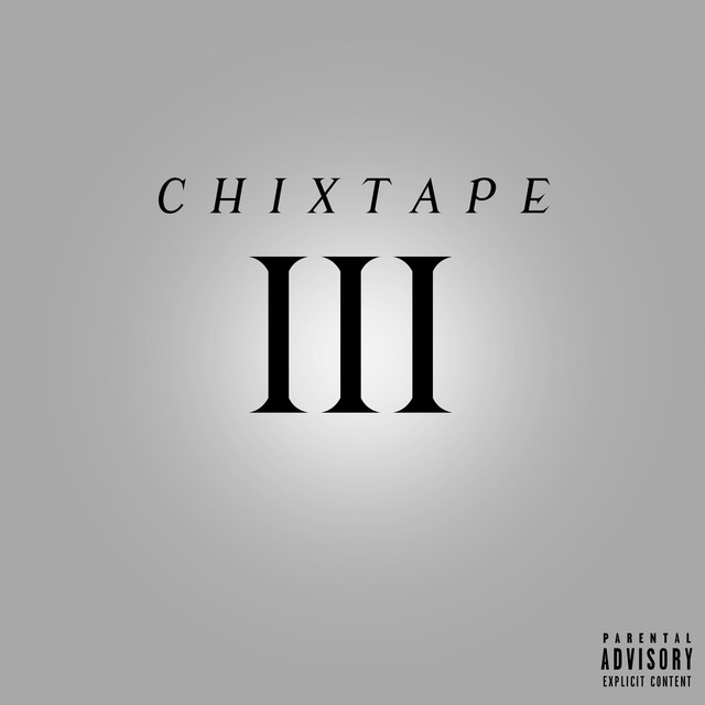 Chixtape 3