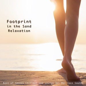 Footprint in the Sand Relaxation (Best of Smooth Chillout and Lounge del Mar Jazz Sounds) album