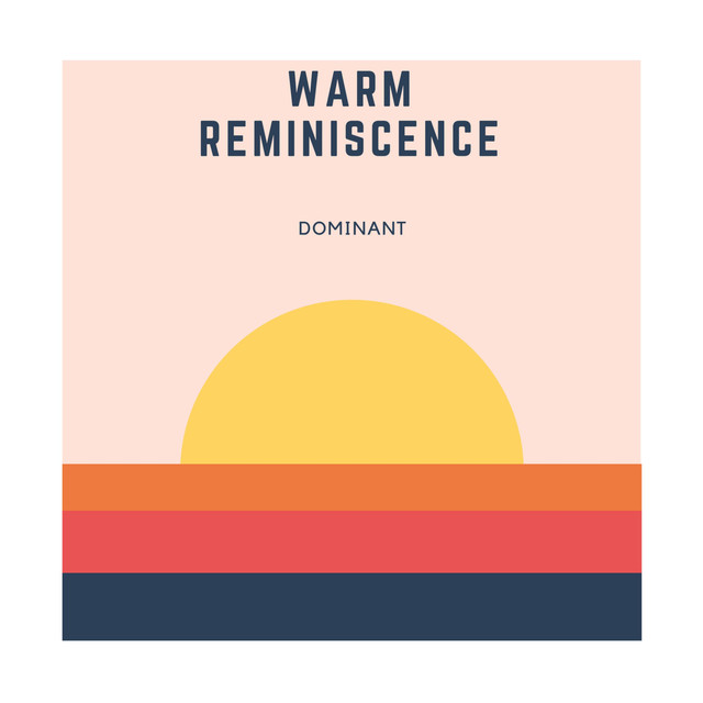 Album cover for Warm Reminiscence by Dominant