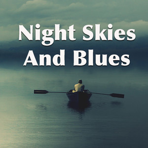 Night Skies And Blues