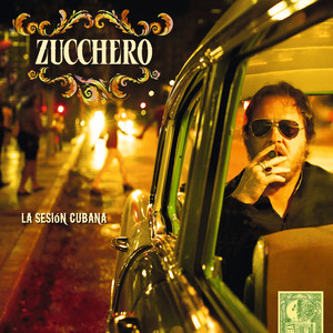 La Sesión Cubana  - Zucchero
