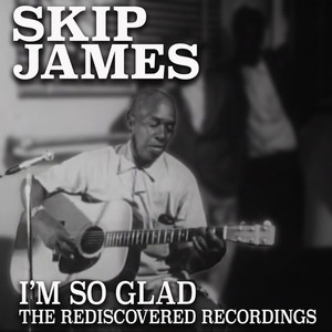 I'm So Glad: The Rediscovered Recordings