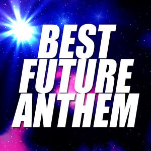 BEST FUTURE ANTHEM