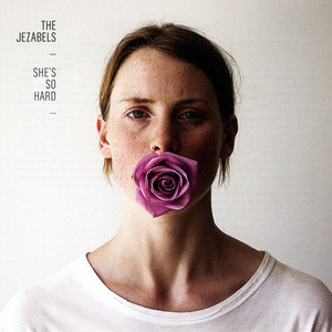 She's So Hard - The Jezabels