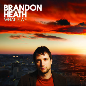 What If We - Brandon Heath