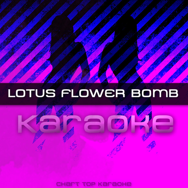 Lotus Flower Bomb In The Style Of Wale Karaoke Version A Song