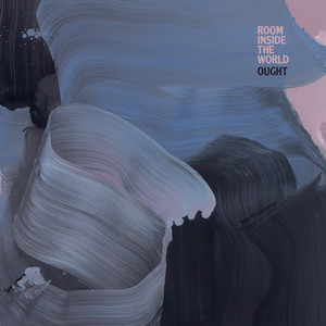 Album cover for Room Inside The World by Ought
