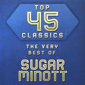 Top 45 Classics - The Very Best of Sugar Minott