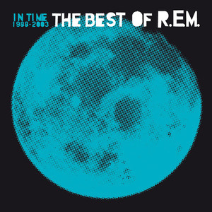 In Time: The Best Of R.E.M. 1988-2003 Albümü