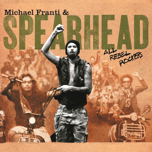 All Rebel Rockers - Michael Franti and Spearhead