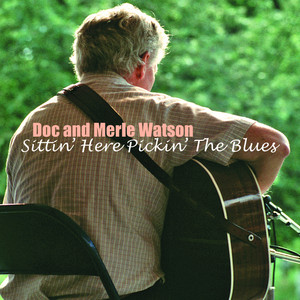 Sittin' Here Pickin' the Blues - Doc Watson
