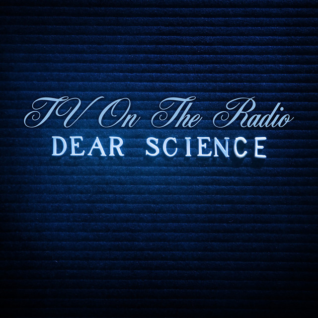 Album cover for Dear Science, by TV On The Radio
