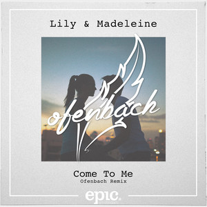 Come To Me (Ofenbach Remix)  - Lily  & Madeleine