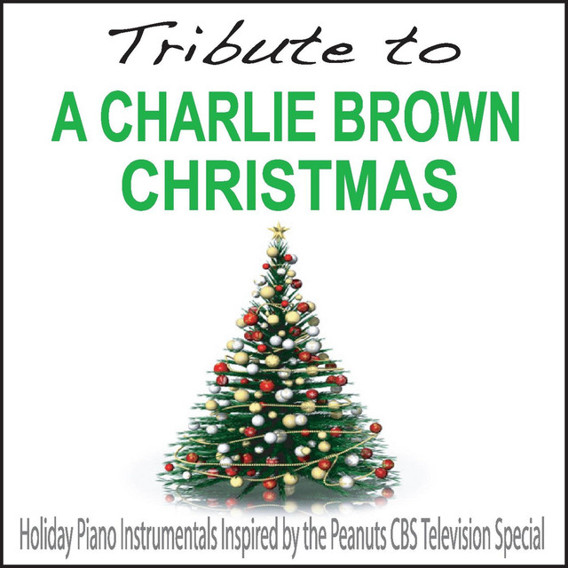 Tribute to a Charlie Brown Christmas: Holiday Piano Instrumentals Inspired By the Peanuts Cbs Television Special by Robbins Island Music Group on Spotify