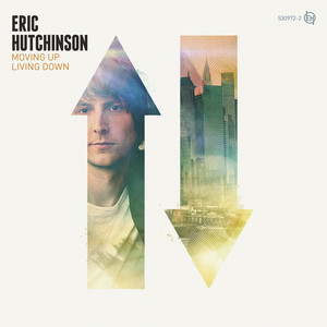 Moving Up Living Down - Eric Hutchinson
