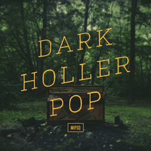 Dark Holler Pop - Mipso