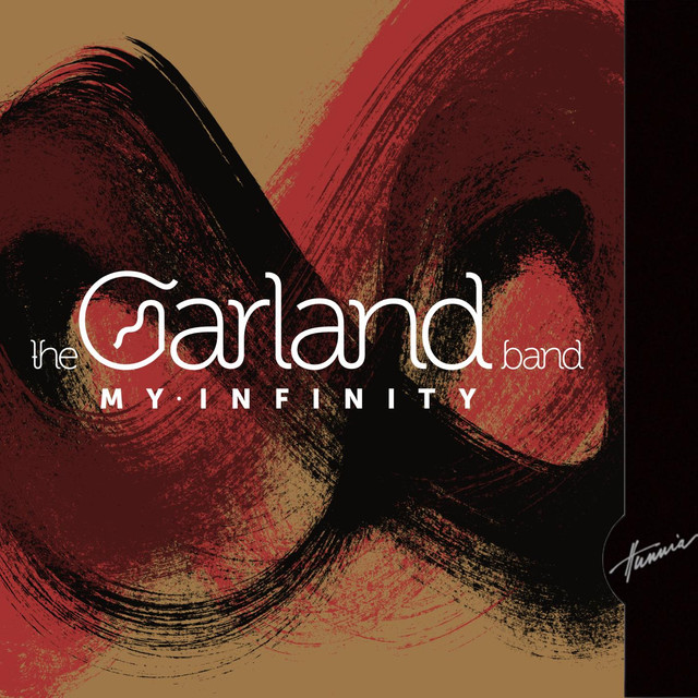 My Infinity by The Garland Band on Spotify
