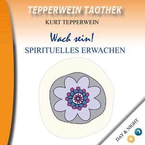 Tepperwein Taothek : Wach sein! Spirituelles Erwachen (Day & Night) Audiobook